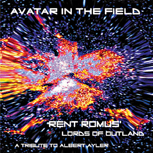 Rent Romus' Lords of Outland - Avatar In The Field | A Tribute to Albert Ayler