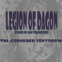 Tri-Cornered Tent Show, Legion of Dagon